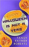 Halloween is Not a Verb
