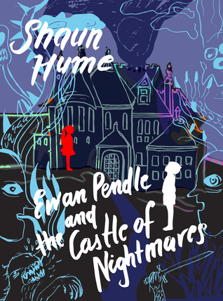 Ewan Pendle and the Castle of Nightmares by Shaun Hume