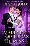 Marrying the American Heiress: A Victorian Historical Romance (Brides of Scandal Book 2)