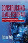 Constructing Leadership 4.0: Swarm Leadership and the Fourth Industrial Revolution