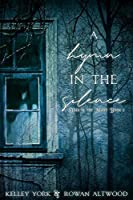 A Hymn in the Silence (Dark is the Night Book 2)