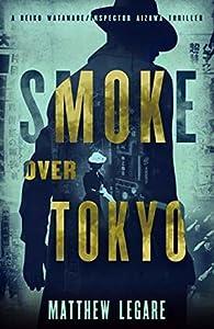 Smoke Over Tokyo (Reiko Watanabe / Inspector Aizawa #2)