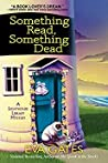 Something Read, Something Dead (Lighthouse Library Mystery, #5) - Eva Gates
