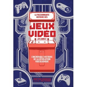 The Comic Book Story of Video Games: The Incredible History of the