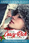 Her Crazy Rich Fake Fiancé (Christmas Romance Series)
