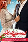 Her Hollywood Fake Fiance: The Legendary Kent Brother Romances (Christmas Romance Series)