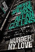 Murder, My Love (Mike Hammer #25)