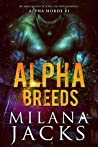 Alpha Breeds (Alpha Horde, #1)