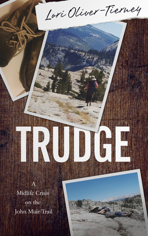 Trudge: A Mid-Life Crisis on the John Muir Trail