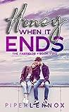 Honey, When It Ends (The Fairfields, #2)