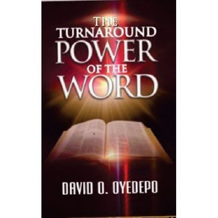 The Turnaround Power Of The Word By Bishop David Oyedepo