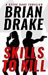 Skills to Kill (A Steve Dane Thriller #1)
