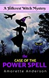 The Case of the Power Spell (Hillcrest Witch Mysteries #1)