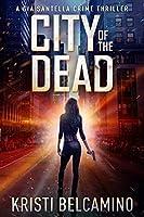 City of the Dead (A Gia Santella Crime Thriller Book 1)