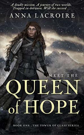 The Queen of Hope (Tower of Glass, #1)