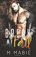 Break My Fall (The Breaking Trilogy) (Volume 1)