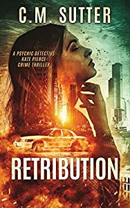 Retribution (Psychic Detective Kate Pierce Crime Thriller #1)