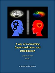 A way of overcoming Depersonalization and Derealization: Unreality disorder
