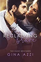 Reclaiming Brave (The Kane Brothers Book 3)