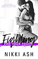 Fighting For Your Touch (Fighting, #3)