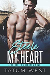 Steele My Heart (A Bridge to Abingdon #1)