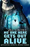 No One Here Gets Out Alive (Vengeful Spirits Book 3)