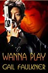 Wanna Play (Ghost Unit Book 3)