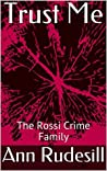 Trust Me (The Rossi Crime Family #1)