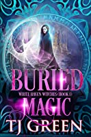 Buried Magic (White Haven Witches, #1)