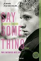Say something (A.M.ROMANS ADOS)
