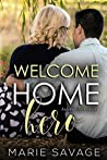 Welcome Home Hero by Marie   Savage