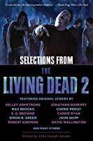 Selections from The Living Dead 2 (The Living Dead, #2)