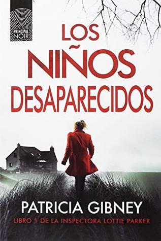 Los niños desaparecidos (Detective Lottie Parker, #1)