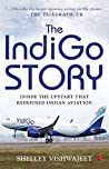 The Indigo Story: Inside the Upstart that Redefined Indian Aviation