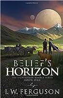 Belief's Horizon (The Lightfeeder Menace, #1)