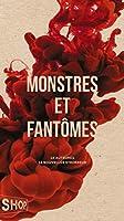 Monstres et fantômes: 15 auteures 15 nouvelles d'horreur