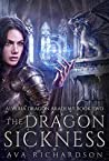 The Dragon Sickness (Alveria Dragon Akademy #2)