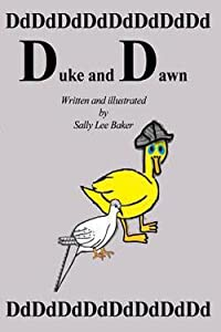 """Duke and Dawn: A Fun Tale Brought to You by the Letter """"D."""" (Grandma's Books)"""