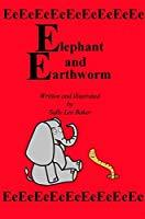 """Elephant and Earthworms: A Fun Tale Brought to You by the Letter """"E."""" (Grandma's Books)"""