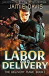 Labor and Delivery (The Delivery Mage #3)