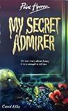My Secret Admirer (Point Horror, #4)