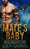 Mate's Baby (Royal Dragon Curse, #1)