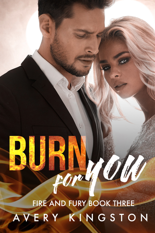 Burn for You (Fire and Fury, #3)