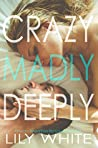 Crazy Madly Deeply