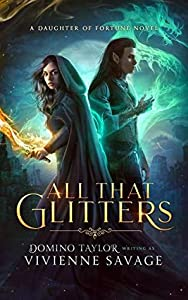 All That Glitters (Daughter of Fortune #1)