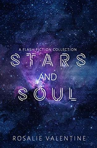Stars and Soul by Rosalie Valentine
