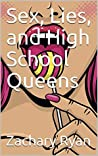 Sex, Lies, and High School Queens