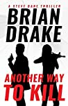 Another Way to Kill (A Steve Dane Thriller #2)