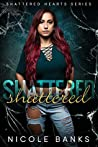 Shattered (Shattered Hearts #1)