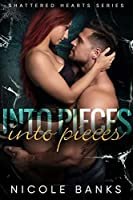 Into Pieces (Shattered Hearts #2)